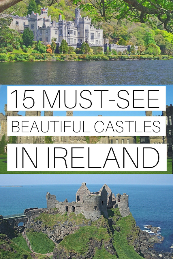 15 BEST CASTLES IN IRELAND | IRELAND TRAVEL GUIDE | IRELAND TRAVEL TIPS | IRELAND TRAVEL DESTINATIONS | ASHFORD CASTLE IRELAND | KYLEMORE CASTLE IRELAND | BUNRATTY CASTLE | DUNLUCE CASTLE | KING JOHN'S CASTLE | SLANE CASTLE | KILLARNEY CASTLE | ROSS CASTLE | IRISH CASTLES | IRELAND CASTLES #ireland #castles #europe