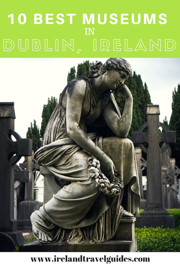 BEST MUSEUMS IN DUBLIN IRELAND | DUBLIN TRAVEL TIPS | DUBLIN TRAVEL GUIDE | IRELAND TRAVEL GUIDE #ireland #dublin #europe #museums