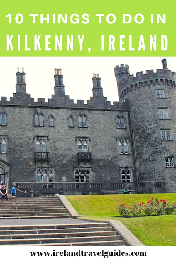 10 Things To Do In Kilkenny Ireland | Kilkenny Ireland Travel Tips | Kilkenny Ireland travel destinations | Kilkenny Ireland travel guide | Kilkenny Ireland vacation #ireland #kilkenny #europe #travel