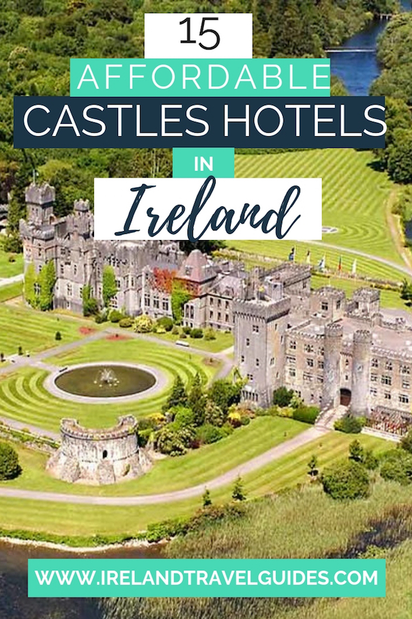 15 CASTLE HOTELS IN IRELAND - CASTLES TO STAY IN IRELAND | CASTLES IN IRELAND | WHERE TO STAY IN IRELAND | IRELAND TRAVEL TIPS | IRELAND TRAVEL IDEAS | IRELAND ACCOMMODATIONS | IRELAND VACATION | IRELAND CASTLES TO STAY IN | IRELAND HONEYMOON #ireland #castles #honeymoon #travel #europe