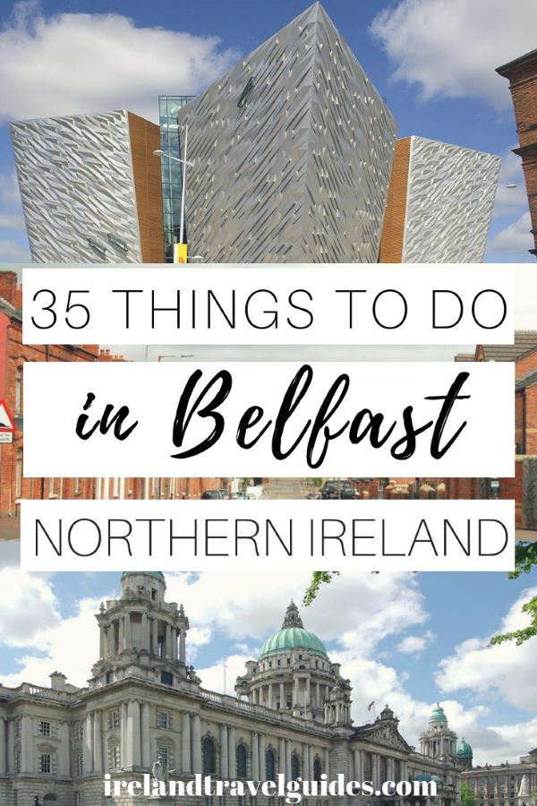 35 Things to Do In Belfast Northern Ireland | Belfast Travel Tips | Ireland Travel Destinations | Ireland travel Guide |Ireland Travel Tips |Travel To Ireland