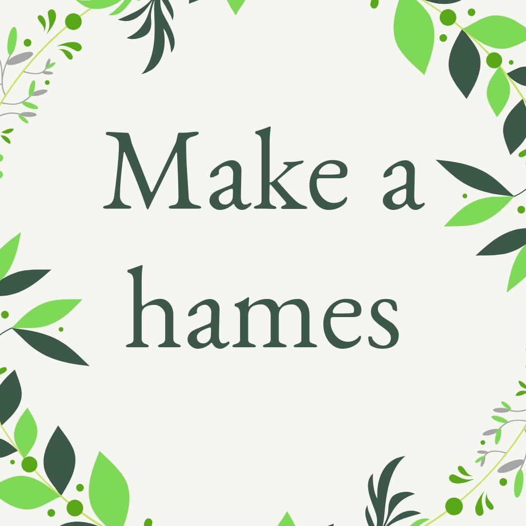 Make a hames